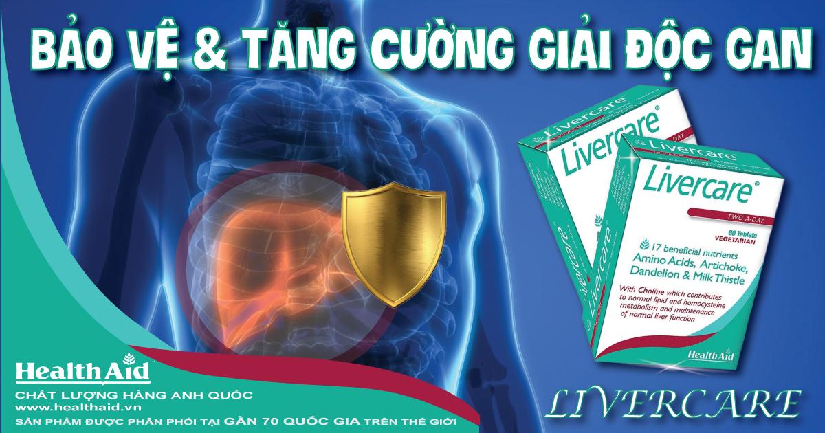 LIVERCARE - BẢO VỆ & TĂNG CƯỜNG GIẢI ĐỘC GAN